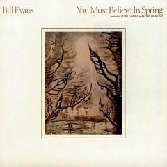 Bill Evans - You Must Believe In Spring 1981