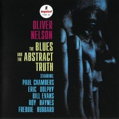 Oliver Nelson – The Blues And The Abstract Truth (1961)